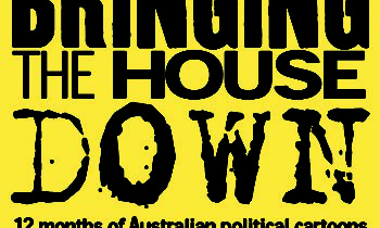 Bringing the House Down: 12 Months of Australian Political Cartoons